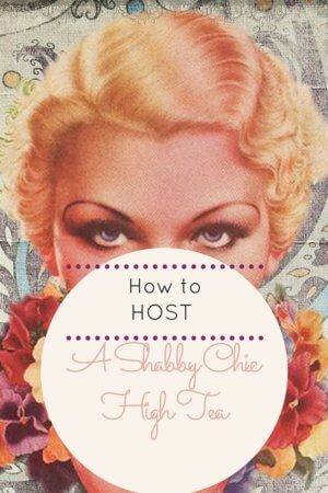 Shabby Chic High Tea Style Guide