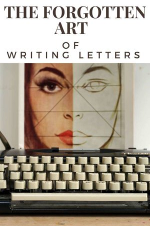 The Forgotten Art of Letter Writing