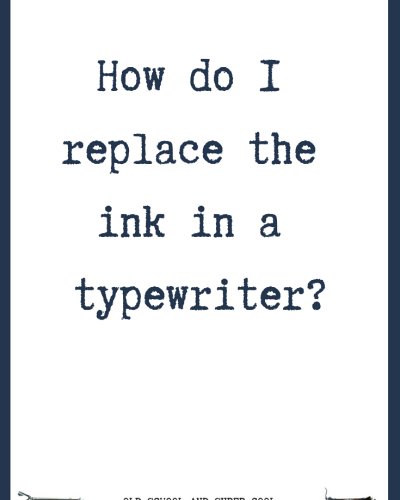 How To Change Typewriter Ribbons