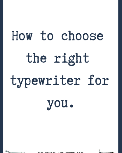 How To Choose The Right Typewriter for You